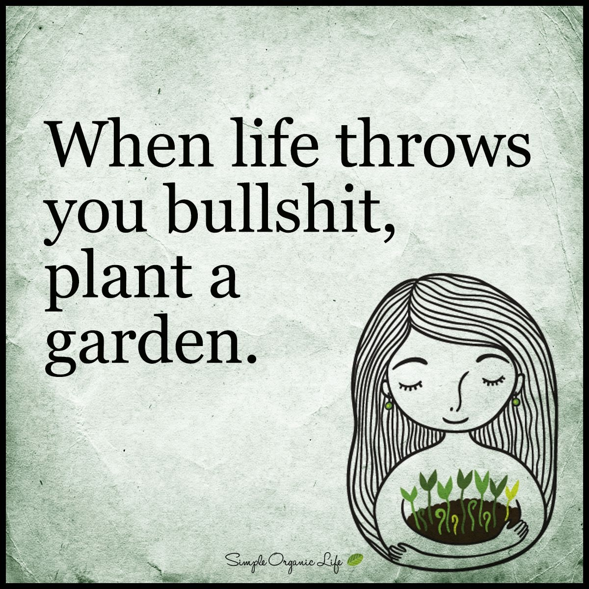 bullshit plant a garden